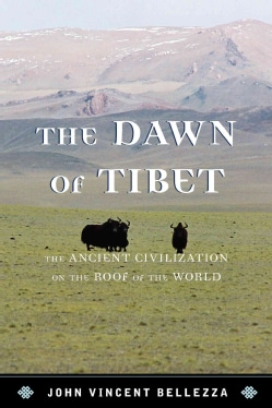 The Dawn of Tibet: The Ancient Civilization on the Roof of the World (Hardcover)