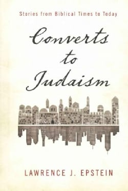 Converts to Judaism: Stories from Biblical Times to Today (Hardcover)
