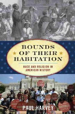 Bounds of Their Habitation: Race and Religion in American History (Hardcover)
