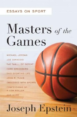 Masters of the Games: Essays and Stories on Sport (Hardcover)
