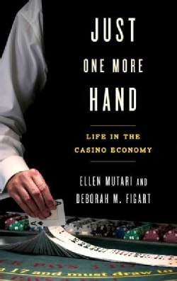 Just One More Hand: Life in the Casino Economy (Hardcover)