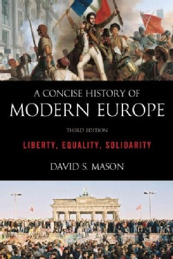 A Concise History of Modern Europe: Liberty, Equality, Solidarity (Hardcover)