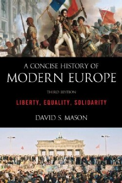 A Concise History of Modern Europe: Liberty, Equality, Solidarity (Paperback)