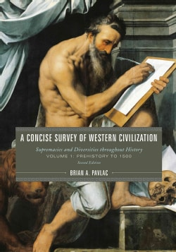 A Concise Survey of Western Civilization: Supremacies and Diversities Throughout History: Prehistory to 1500 (Paperback)
