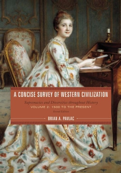 A Concise Survey of Western Civilization: Supremacies and Diversities Throughout History: 1500 to the Present (Paperback)