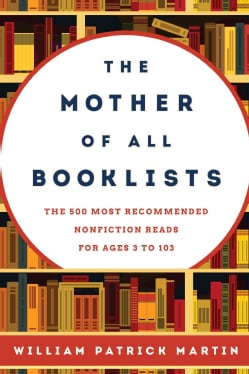 The Mother of All Booklists: The 500 Most Recommended Nonfiction Reads for Ages 3 to 103 (Hardcover)