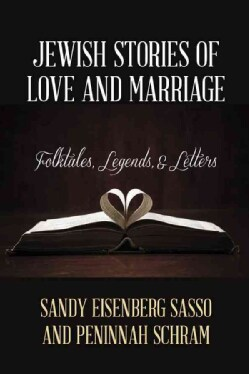 Jewish Stories of Love and Marriage: Folktales, Legends, and Letters (Hardcover)