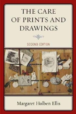The Care of Prints and Drawings (Hardcover)