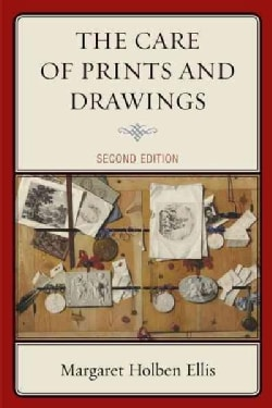 The Care of Prints and Drawings (Paperback)