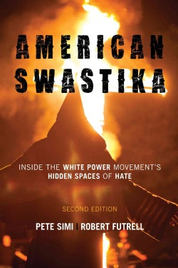 American Swastika: Inside the White Power Movement's Hidden Spaces of Hate (Hardcover)