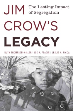Jim Crow's Legacy: The Lasting Impact of Segregation (Paperback)