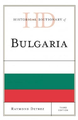 Historical Dictionary of Bulgaria (Hardcover)