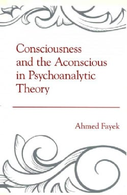 Consciousness and the Aconscious in Psychoanalytic Theory (Hardcover)