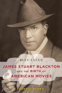 Buccaneer: James Stuart Blackton and the Birth of American Movies (Hardcover)