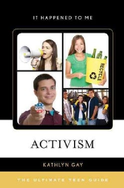 Activism: The Ultimate Teen Guide (Hardcover)