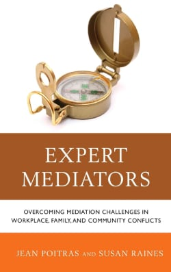 Expert Mediators: Overcoming Mediation Challenges in Workplace, Family, and Community Conflicts (Paperback)