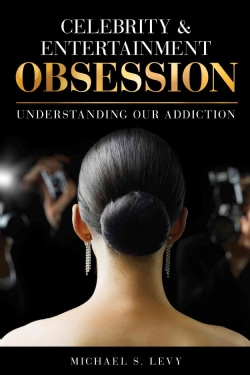 Celebrity and Entertainment Obsession: Understanding Our Addiction (Hardcover)