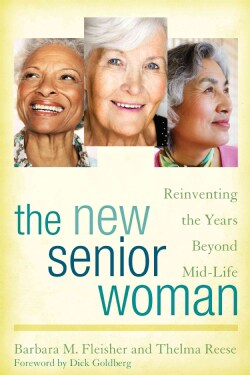 The New Senior Woman: Reinventing the Years Beyond Mid-Life (Paperback)
