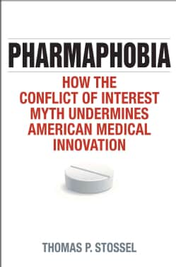 Pharmaphobia: How the Conflict of Interest Myth Undermines American Medical Innovation (Hardcover)