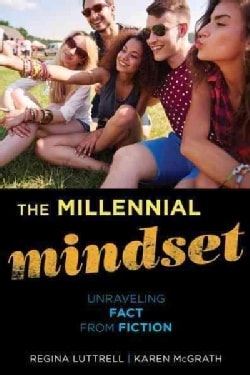 The Millennial Mindset: Unraveling Fact from Fiction (Hardcover)