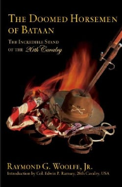 The Doomed Horse Soldiers of Bataan: The Incredible Stand of the 26th Cavalry (Hardcover)