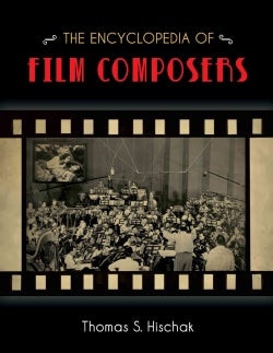 The Encyclopedia of Film Composers (Hardcover)
