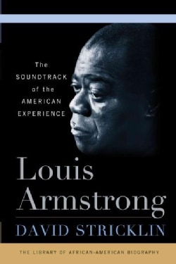 Louis Armstrong: The Soundtrack of the American Experience (Paperback)