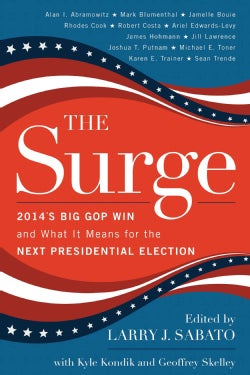 The Surge: 2014's Big GOP Win and What It Means for the Next Presidential Election (Hardcover)