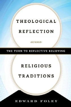 Theological Reflection Across Religious Traditions: The Turn to Reflective Believing (Paperback)