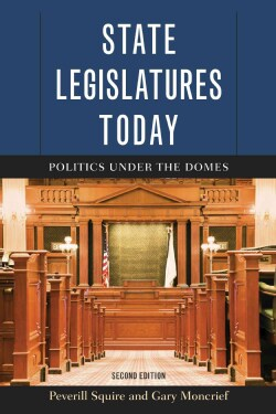 State Legislatures Today: Politics Under the Domes (Paperback)