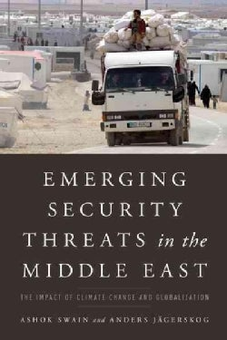 Emerging Security Threats in the Middle East: The Impact of Climate Change and Globalization (Paperback)