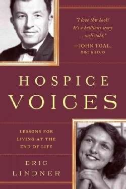 Hospice Voices: Lessons for Living at the End of Life (Paperback)