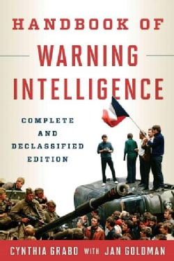 Handbook of Warning Intelligence: The Complete Declassified Edition (Hardcover)