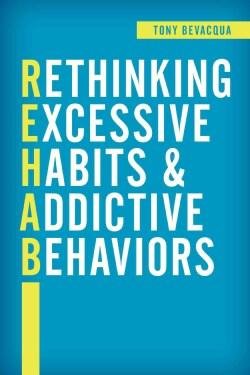 Rethinking Excessive Habits and Addictive Behaviors (Hardcover)