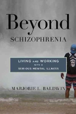 Beyond Schizophrenia: Living and Working With a Serious Mental Illness (Hardcover)