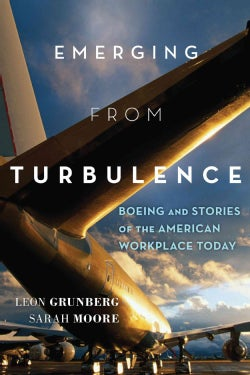Emerging From Turbulence: Boeing and Stories of the American Workplace Today (Hardcover)