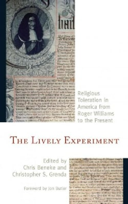 The Lively Experiment: Religious Toleration in America from Roger Williams to the Present (Hardcover)