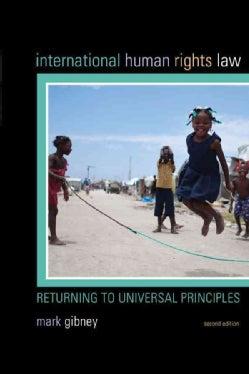 International Human Rights Law: Returning to Universal Principles (Paperback)