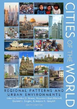Cities of the World: Regional Patterns and Urban Environments (Hardcover)