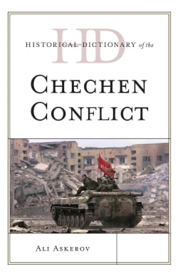 Historical Dictionary of the Chechen Conflict (Hardcover)