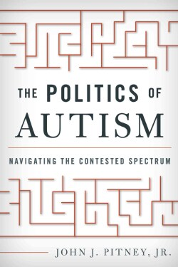 The Politics of Autism: Navigating the Contested Spectrum (Hardcover)