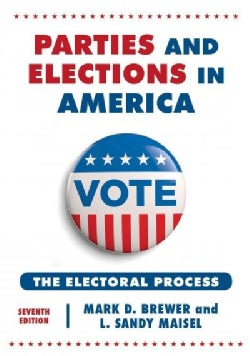 Parties and Elections in America: The Electoral Process (Hardcover)