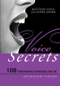 Voice Secrets: 100 Performance Strategies for the Advanced Singer (Paperback)