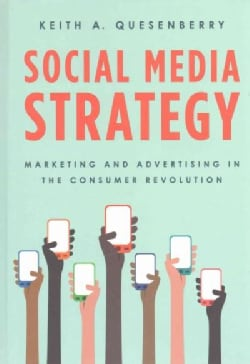 Social Media Strategy: Marketing and Advertising in the Consumer Revolution (Hardcover)