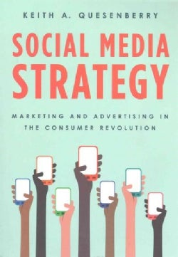 Social Media Strategy: Marketing and Advertising in the Consumer Revolution (Paperback)