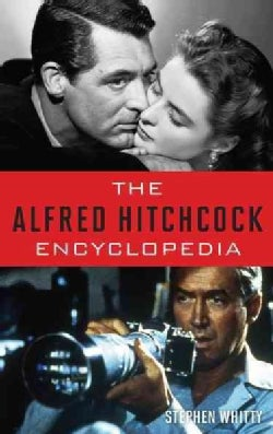 The Alfred Hitchcock Encyclopedia (Hardcover)