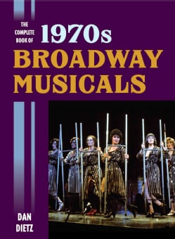 The Complete Book of 1970s Broadway Musicals (Hardcover)