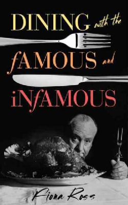 Dining With the Famous and Infamous (Hardcover)