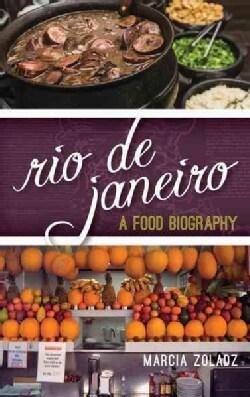 Rio De Janeiro: A Food Biography (Hardcover)