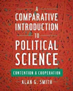 A Comparative Introduction to Political Science: Contention and Cooperation (Paperback)